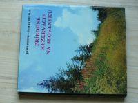 Ponec, Mihálik - Prírodné rezervácie na Slovensku (1977) slovensky