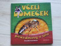 Souralová - Včelí domeček - prázdniny v úlu (2014)