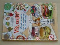 Víš, co jíš? Dětská kuchařka bez nebezpečných éček a chemie (2014)