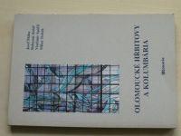 Bláha, Kolář, Spáčil, Tichák - Olomoucké hřbitovy a kolumbária (2001)