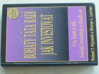 Kiyosaki, Lechter - Bohatý táta radí, jak investovat (2002)