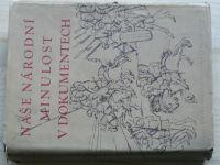 Naše národní minulost v dokumentech I. díl - Do zrušení nevolnictví (1954)