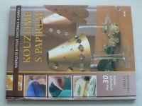 Owenová - Kouzlíme s papírem - Nápadité bytové dekorace a dárky - Přes 30 výtvarných návrhů (2005)