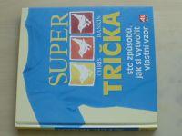 Rankin - Super trička - Sto způsobů jak si vytvořit vlastní vzor (2004)