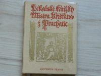 Lékařské knížky Mistra Křišťana z Prachatic - 14/15.stol. (1975)