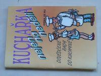 Vašák - Kuchařka nejen na neděli - Osvědčené rady do kuchyně (1995) il.: Neprakta