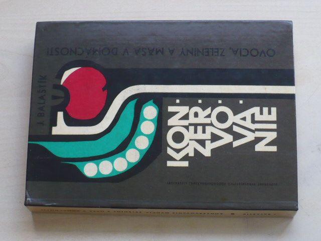 Balaštík - Konzervovanie - Ovocia, zeleniny a mäsa v domácnosti (1966) slovensky