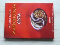 Michio Kushi - Makrobiotická cesta - Kompletní příručka zdravé výživy (1997)