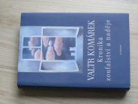 Valtr Komárek - Kronika zoufalství a naděje (2004) il. Vladimír Komárek