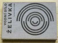 Chlum a kol. - Vodní dílo Želivka (1974)