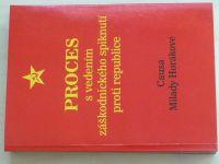 Proces s vedením záškodnického spiknutí proti republice - Causa Milady Horákové (2008)
