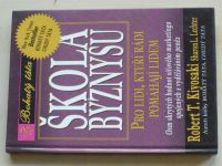 Kiyosaki, Lechter - Škola byznysu - pro lidi, kteří rádi pomáhají lidem  (2001)