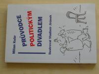 Kubr - Průvodce politickým divadlem (2005) il. Jiránek