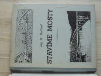 Maillard - Stavíme mosty - Dějiny mostního stavitelství (1946)