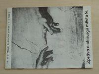Program č. 3 - Zpráva o chirurgii města N. (1981-82)
