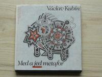 Václav Kubín - Med a jed metafor (1989) il. Khunová