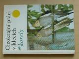 Cizokrajní ptáci v klecích - korely (1981)