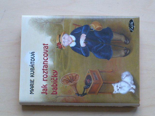 Kubátová - Jak roztancovat babičky (2004)