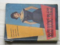 Kovářová, Válová, Žilková, Krošláková - Naše ručné práce (1960) slovensky