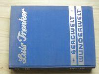 Luis Trenker - Bergwelt Wunderwelt - Eine alpine Weltgeschichte (1935) Horská říše divů
