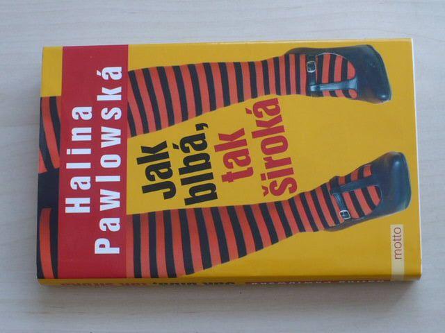 Pawlowská - Jak blbá, tak široká (2006)