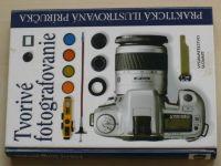 Praktická ilustrovaná príručka - Tvorivé fotografovanie (2000) slovensky