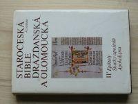 Staročeská bible Drážďanská a Olomoucká II. - Epištoly, skutky apoštolů, apokalypsa (1985)