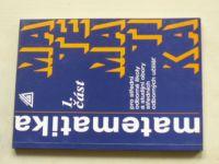 Matematika 1.část pro střední odborné školy a studijní obory středních odborných učilišť (1998)