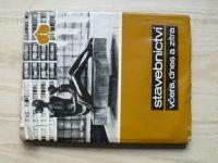 Stavebnictví včera, dnes a zítra (1973) Almanach