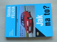 Coombs, Jex - Škoda Felicie - Jak na to ? Údržba a opravy automobilů (1999)