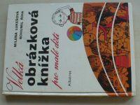 Lukešová, Říha - Velká obrázková knížka pro malé děti (1986)