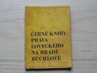 Černé knihy práva loveckého na hradě Buchlově (1972)