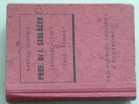 Sedláček - Kapesní slovník latinsko-český a česko-latinský (1947)