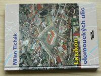 Tichák - Lexikon olomouckých ulic (2009)