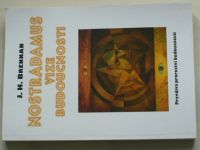 Brennan - Nostradamus - Vize budoucnosti (1996)