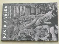 Hašek a válka (2007) Válka jako epochální otevřenost člověka světu
