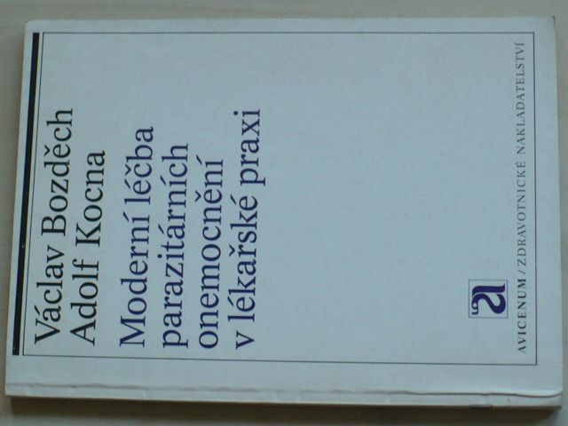 Bozděch, Kocna - Moderní léčba parazitárních onemocnění v lékařské praxi (1985)