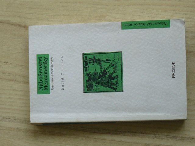Carrasco - Náboženství Mezoameriky - Kosmovize a obřadní centra (1998)