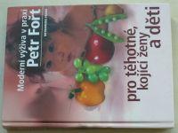Fořt - Moderní výživa v praxi pro těhotné, kojící ženy a děti (2001)