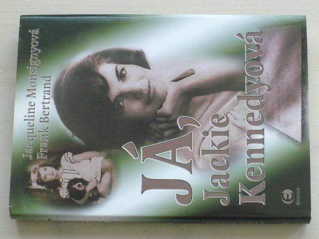 Monsignyová, Bertrand - Já, Jackie Kennedyová (2006)