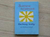 Světlana Soldánová - Bachovy květy - 38 pomocníků (2000) věnování autorky
