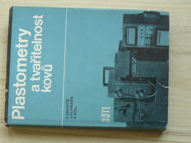 Drastík, Elfmark - Plastometry a tvařitelnost kovů (1977)
