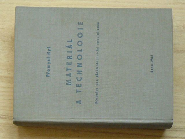 Ryš - Materiál a technologie (1966) Učebnice pro elektrotechnické specializace