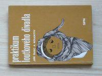 Švec a kol. - Praktikum loutkového divadla (1978)