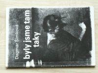 Dagmar Šimková - Byli jsme tam taky (1991)