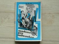 Dobeš - Madona pro Milwaukee (1984) Podvody a podvůdky se vzácnými obrazy 1.rep.