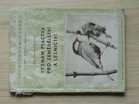 Fric - Význam ptactva pro zemědělství a lesnictví - Lesnická knihovna sv. 65 (1956)