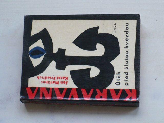 Karavana - Martinec, Friedrich - Útěk před žlutou hvězdou (1964)