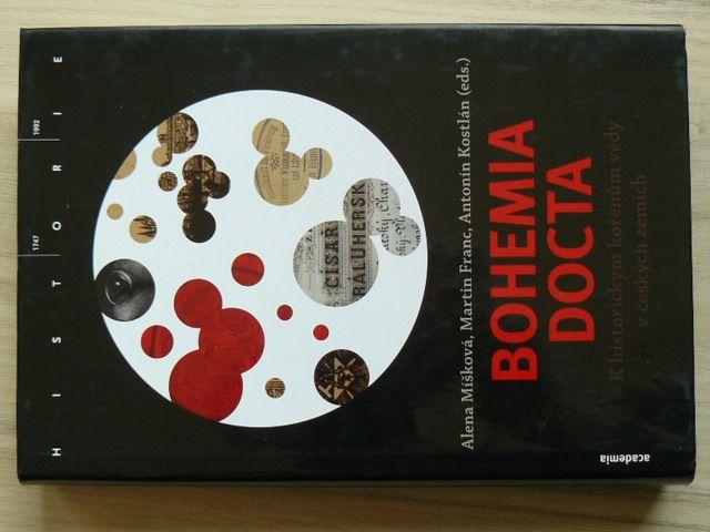 Míšková, Franc, Kostlán eds. - Bohemia docta - K historickým kořenům vědy v českých zemích