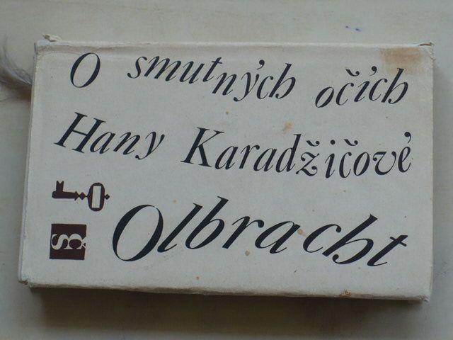 Olbracht - O smutných očích Hany Karadžičové (1971)